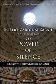 the power of silence 1621641910 the power of silence against the dictatorship of noise robert sarah nicolas diat