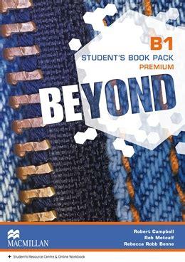 beyond b2 students book beyond b1 student s book premium pack