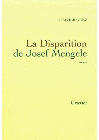 la disparition de josef 9782246855873 quot la disparition de josef mengele quot d olivier guez lu approuv 233
