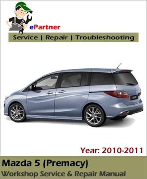 mazda service mazda 5 service repair manual 2010 2011 automotive