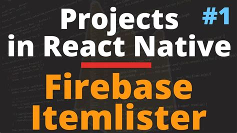 react native firebase tutorial react native tutorials with firebase itemlister app part