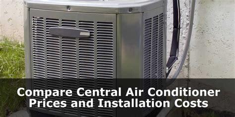 central air conditioner comparison central air conditioner prices compare 2018 ac units