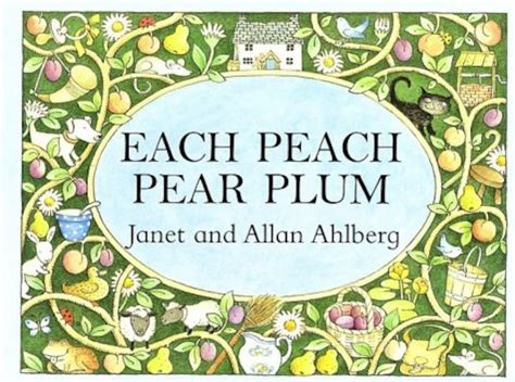 each peach pear plum b00cbn6b9s each peach pear plum board book scholastic kids club