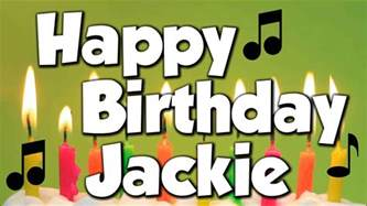 happy birthday jackie a happy birthday song youtube
