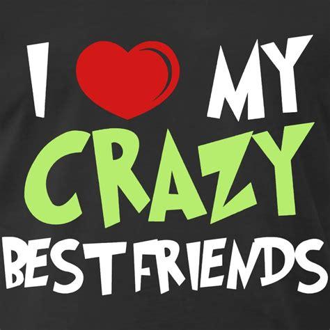 a best friend hilarious best friend sayings i m friends