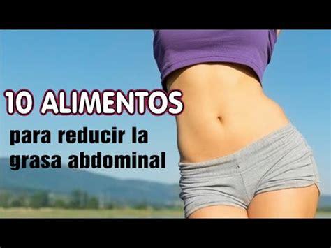 alimentos para eliminar grasa del abdomen 10 alimentos para reducir la grasa del abdomen esto es