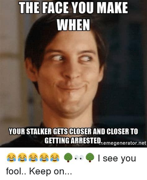 Stalker Meme - search stalker meme memes on me me