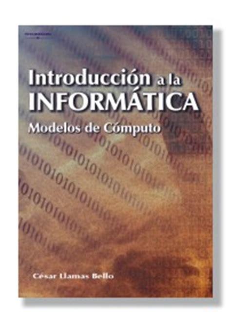 leer libros de informatica en linea libro introducci 243 n a la inform 225 tica