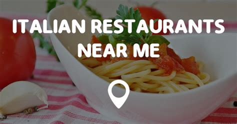 restaurants near me italian restaurants near me points near me