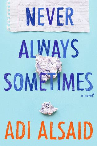 Always Or Never never always sometimes by adi alsaid