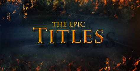 epic film titles the epic titles by realthing videohive