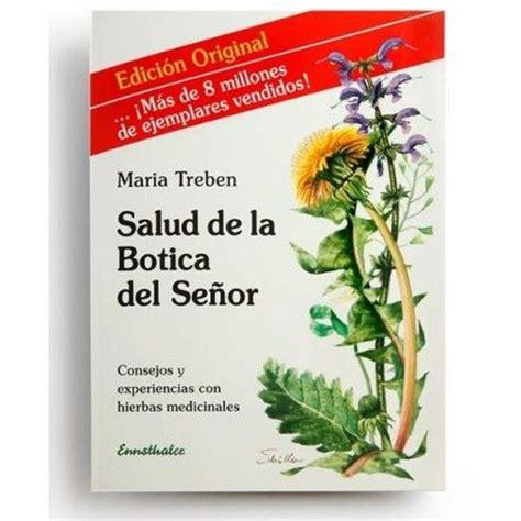 libro la peticin del seor salud de la botica del se 241 or consejos y experiencias con hierbas medicinales maria treben