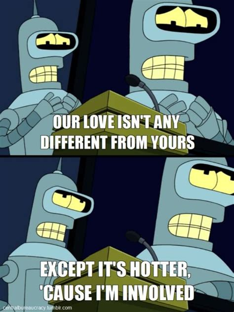 Bender Futurama Meme - 25 quotes that prove bender is great weknowmemes