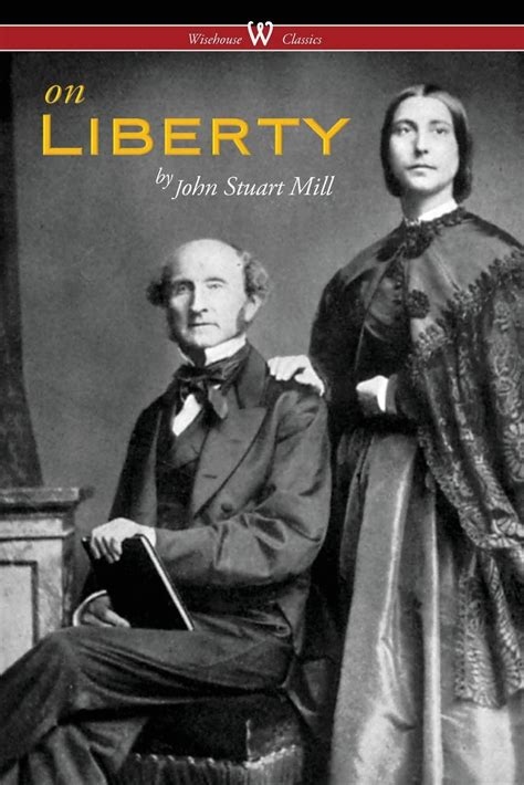 on liberty by john stuart mill the project gutenberg on liberty the authoritative harvard edition 1909 by