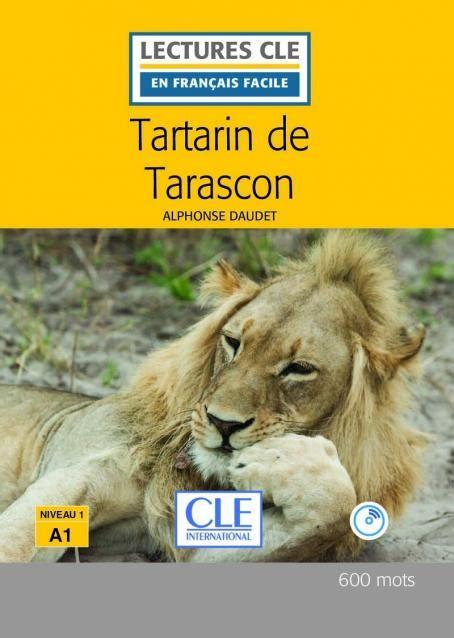 lectures cle en francais 2090318228 tartarin de tarascon niveau 1 lecture cle en fran 231 ais facile livre cd 2 232 me 233 dition livre