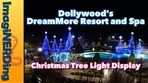 dollywood lights 2017 dollywood s dreammore resort tree light display