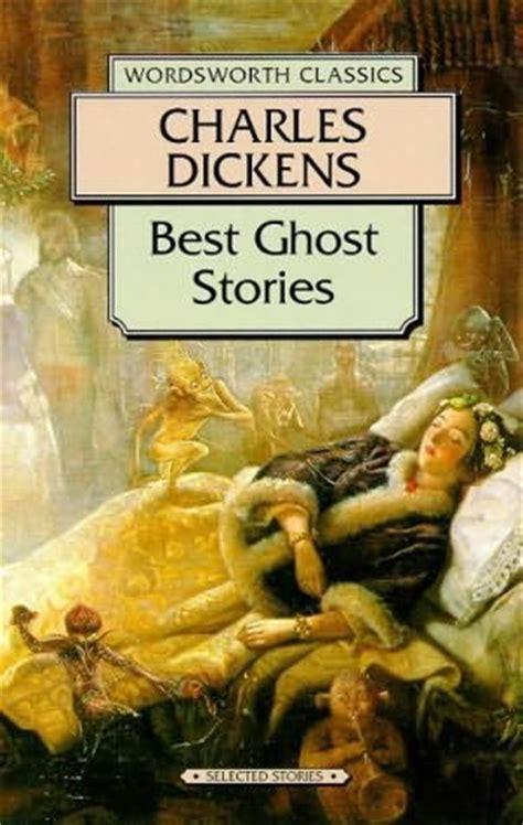 Charles Dickens Novel Ghost Stories best ghost stories by charles dickens