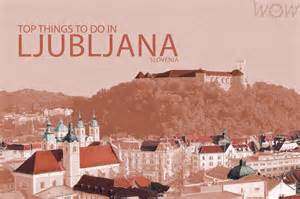 Top 10 Things To Do In Top 10 Things To Do In Ljubljana Wow Travel
