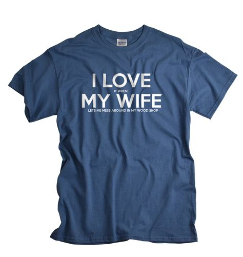 woodworking shirts woodworking gifts for husband tshirt it when my