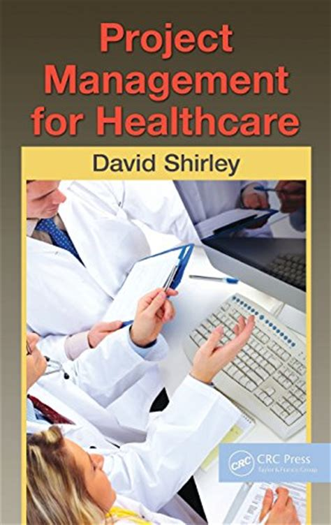 Weekend Mba For Dummies Pdf by Read Project Management For Healthcare Esi
