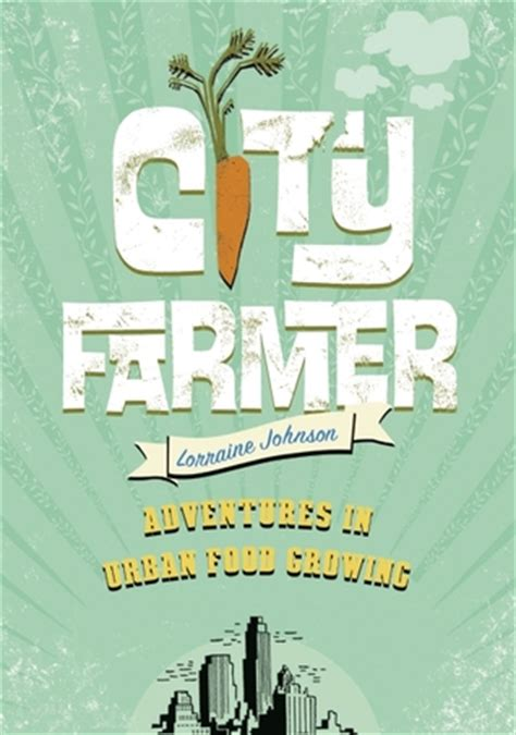 the adventures of june bug johnson growing up in the shadow of the proverbs books city farmer adventures in food growing by lorraine