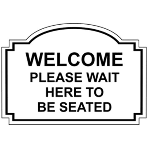 wait to be seated sign stand uk welcome wait to be seated engraved sign egre 15737