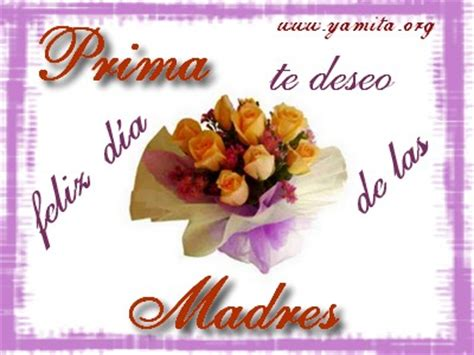 imagenes feliz dia prima prima te deseo feliz d 237 a de las madres facebook
