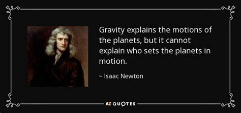 isaac newton quotes isaac newton quote gravity explains the motions of the