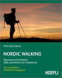 libro north the new nordic camminata nordica la tecnica ed benefici della nordic walking segreti del benessere