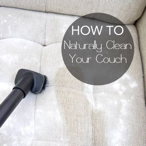 how to deep clean upholstery the 25 best clean fabric couch ideas on pinterest
