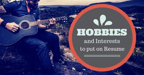Hobbies And Interests In Mba by Some Hobbies And Interests To Put On A Resume Wisestep