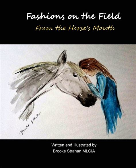libro the horses mouth fashions on the field from the horse s mouth de brooke strahan mlcia libros de blurb espa 241 a