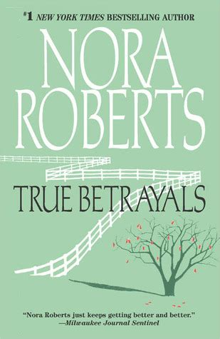 what remains true a novel books true betrayals by nora reviews discussion