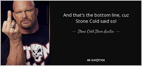 Cold Steve The Bottom Line Cold Steve Quote And That S The Bottom Line