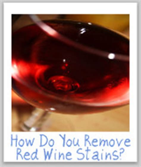 Remove Wine Stain From Upholstery by Wine Stain Removal Guide For Clothes Upholstery Carpet
