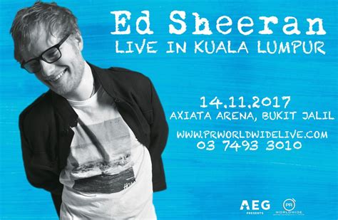 ed sheeran live in singapore 2017 yes your favourite confirmed ed sheeran returns to kuala lumpur this november