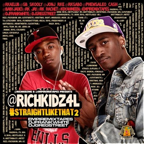 rich kidz straightlikethat2 hosted by the empire dj