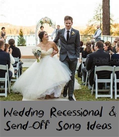 Wedding Recessional Song List by Best 25 Wedding Recessional Ideas On Wedding