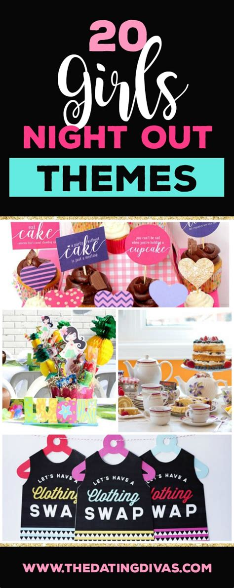 themes in the girl who can 85 girls night out ideas the dating divas