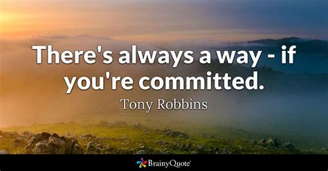 Its To Be Robbins by There S Always A Way If You Re Committed Tony Robbins