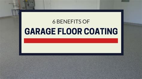 the advantages of using garage 6 benefits of garage floor coating
