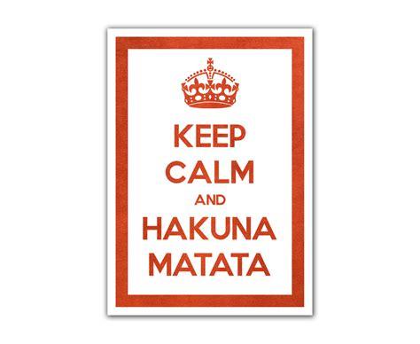 imagenes de keep calm and hakuna matata l 225 mina keep calm and hakuna matata 1365