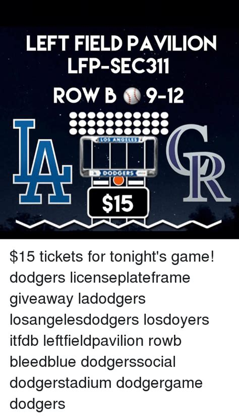 Dodger Game Giveaways - left field pavilion lfp sec311 rowba 9 12 15 15 tickets for tonight s game dodgers