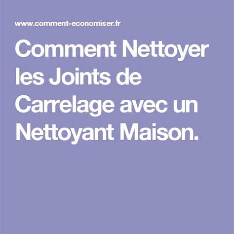 Comment Nettoyer Des Joints De Carrelage Blanc by Les 25 Meilleures Id 233 Es De La Cat 233 Gorie Nettoyer Joints