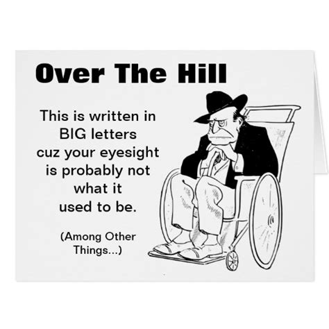 Happy Birthday The Hill Quotes Over The Hill Man In Wheelchair Old Fart Birthday Large
