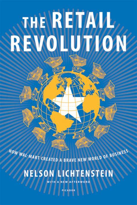 the firm revolution books the retail revolution nelson lichtenstein macmillan