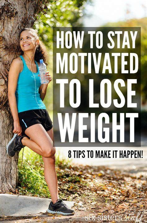 10 Ways To Stay Motivated On A Diet by 17 Best Ideas About Stay Motivated On Diet