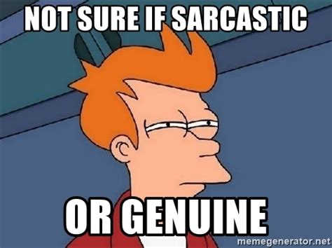 Fry Meme Generator - not sure if sarcastic or genuine confused fry meme