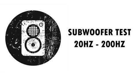 subwoofer test subwoofer test bass test 20hz 200hz