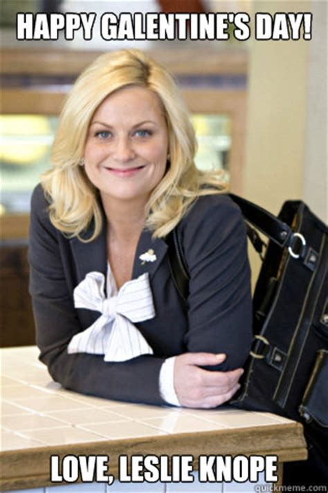 Leslie Knope Memes - happy galentine s day love leslie knope happy